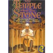 The Temple and the Stone by Katherine Kurtz; Deborah Turner Harris, 9780446522601
