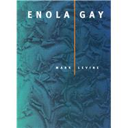 Enola Gay by Levine, Mark, 9780520222601