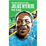 Julius Nyerere by Bjerk, Paul, 9780821422601