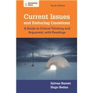 Current Issues and Enduring Questions A Guide to Critical Thinking and Argument, with Readings by Barnet, Sylvan; Bedau, Hugo, 9781457622601
