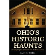 Ohio's Historic Haunts by Willis, James A., 9781606352601