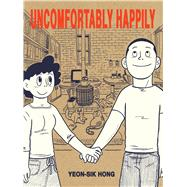 Uncomfortably, Happily by Hong, Yeon-sik, 9781770462601