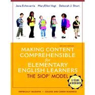 Making Content Comprehensible for Elementary English Learners The SIOP Model by Echevarria, Jana J.; Vogt, MaryEllen J.; Short, Deborah J., 9780133362602