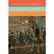 Latin America in Colonial Times by Matthew Restall , Kris Lane, 9780521132602