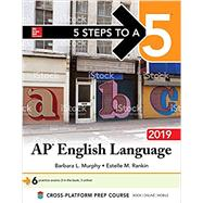 5 Steps to a 5: AP English Language 2019 by Murphy, Barbara; Rankin, Estelle, 9781260122602