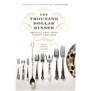 The Thousand Dollar Dinner by Diamond, Becky Libourel, 9781594162602