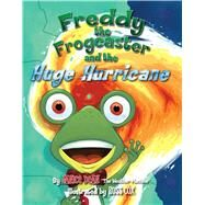 Freddy the Frogcaster and the Huge Hurricane by Dean, Janice; Cox, Russ, 9781621572602