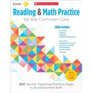 Reading and Math Practice: Grade 4 200 Teacher-Approved Practice Pages to Build Essential Skills by Lee, Martin; Miller, Marcia, 9780545672603
