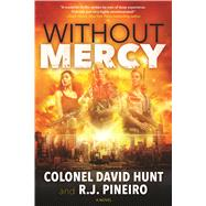 Without Mercy by Hunt, Col. David; Pineiro, R. J., 9780765382603