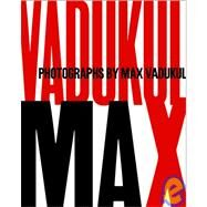 Max: Photographs By Max Vadukul by Max Vadukul, 9780935112603