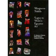 Marguerite Nakhla : Legacy to Modern Egyptian Art by Marcos, Marcos A.; Moussa, Helene; Ramzy, Carolyn M., 9780981272603