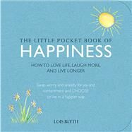 The Little Pocket Book of Happiness by Blyth, Lois, 9781782492603