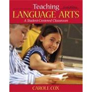 Teaching Language Arts : A Student-Centered Classroom by Cox, Carole, 9780205542604
