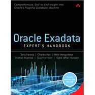 Oracle Exadata Expert's Handbook by Farooq, Tariq; Kim, Charles; Vengurlekar, Nitin; Avantsa, Sridhar; Harrison, Guy; Hussain, Syed Jaffar, 9780321992604