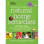 National Geographic Complete Guide to Natural Home Remedies by NATIONAL GEOGRAPHICGRAEDON, JOE, 9781426212604