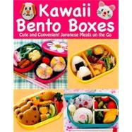 Kawaii Bento Boxes : Cute and Convenient Japanese Meals on the Go by Joie Staff, 9784889962604