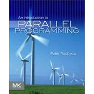 An Introduction to Parallel Programming by Pacheco, Peter S., 9780123742605