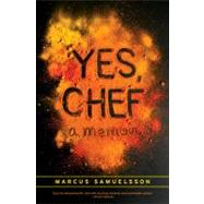 Yes, Chef : A Memoir by SAMUELSSON, MARCUSCHAMBERS, VERONICA, 9780385342605