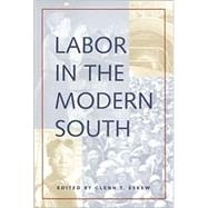 Labor in the Modern South by Eskew, Glenn T., 9780820322605