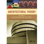 Architectural Theory Volume II - An Anthology from 1871 to 2005 by Mallgrave, Harry Francis; Contandriopoulos, Christina, 9781405102605