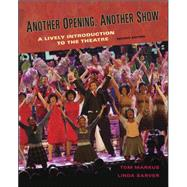 Another Opening, Another Show: An Introduction to the Theatre by Markus, Tom; Sarver, Linda, 9780072562606