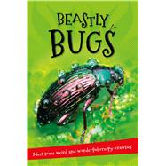 Beastly Bugs Everything you want to know about minibeasts in one amazing book by Unknown, 9780753472606
