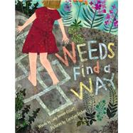 Weeds Find a Way by Jenson-Elliott, Cynthia L.; Fisher, Carolyn, 9781442412606