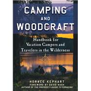 Camping and Woodcraft by Kephart, Horace; Nash, David, 9781510722606