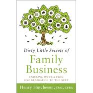 Dirty Little Secrets of Family Business by Hutcheson, Henry, 9781626342606