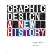 Graphic Design; A New History, second edition by Stephen J. Eskilson, 9780300172607