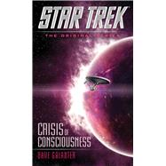 Star Trek: The Original Series: Crisis of Consciousness by Galanter, Dave, 9781476782607