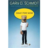 Okay for Now by Schmidt, Gary D., 9780547152608