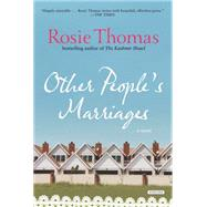 Other People's Marriages by Thomas, Rosie, 9781468302608