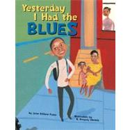 Yesterday I Had the Blues by Frame, Jeron Ashford, 9781582462608