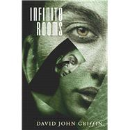 Infinite Rooms by Griffin, David John, 9781910692608