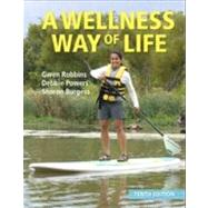Loose Leaf A Wellness Way of Life by Robbins, Gwen; Powers, Debbie; Burgess, Sharon, 9780078022609