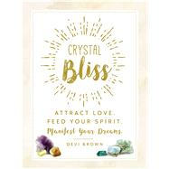 Crystal Bliss by Brown, Devi, 9781507202609