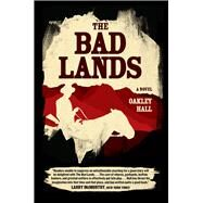 The Bad Lands by Hall, Oakley, 9780226412610