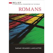 Romans: A Theological Commentary on the Bible by Lancaster, Sarah Heaner, 9780664232610