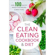 The Clean Eating Cookbook & Diet by Rockridge Press, 9781623152611