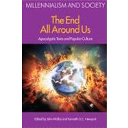 The End All Around Us: Apocalyptic Texts and Popular Culture by Walliss,John, 9781845532611