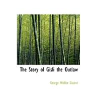 The Story of Gisli the Outlaw by Dasent, George Webbe, 9780554872612