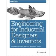 Engineering for Industrial Designers and Inventors by Ask, Thomas, 9781491932612