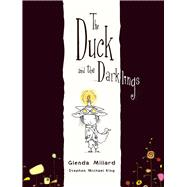 The Duck and the Darklings by Millard, Glenda; King, Stephen Michael, 9781743312612