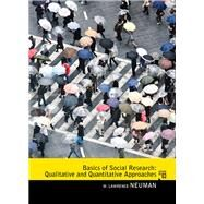 Basics of Social Research Qualitative and Quantitative Approaches by Neuman, W. Lawrence, 9780205762613