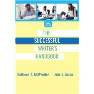 The Successful Writer's Handbook by McWhorter, Kathleen T.; Aaron, Jane E., 9780321972613