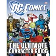 DC Comics Ultimate Character Guide by DK Publishing, 9780756682613