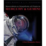 Spaceshots and Snapshots of Projects Mercury and Gemini by Bisney, John; Pickering, J. L., 9780826352613