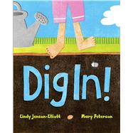 Dig In! by Jenson-Elliott, Cindy; Peterson, Mary, 9781442412613
