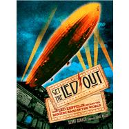 Get the Led Out How Led Zeppelin Became the Biggest Band in the World by Somach, Denny; Miller, Carol, 9781454912613